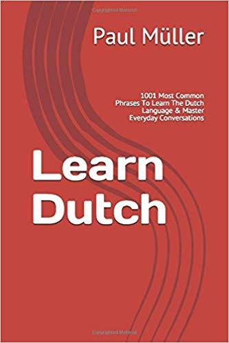 Learn Dutch: 1001 Most Common Phrases