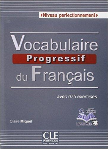 Vocabulaire progressif du francais - Niveau perfectionnement
