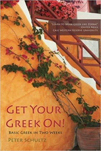 Get Your Greek On!: Basic Greek in Two Weeks