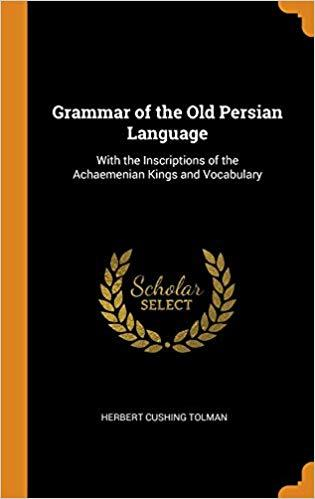 Grammar of the Old Persian Language