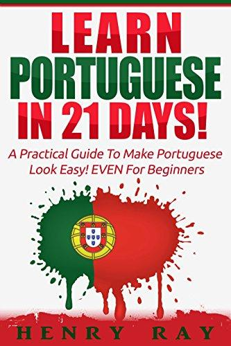 Portuguese: Learn Portuguese In 21 DAYS!