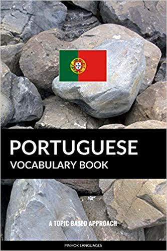 Portuguese Vocabulary Book: A Topic Based Approach